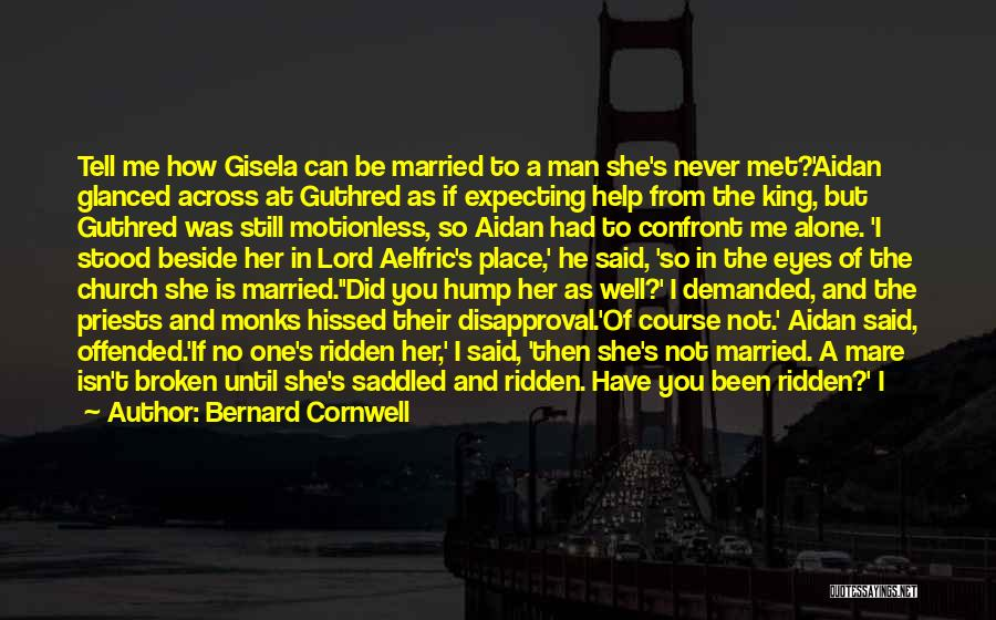 Marriage Isn't Quotes By Bernard Cornwell
