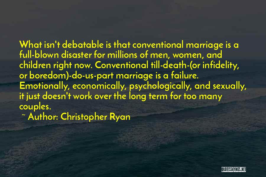 Marriage Isn't Quotes By Christopher Ryan
