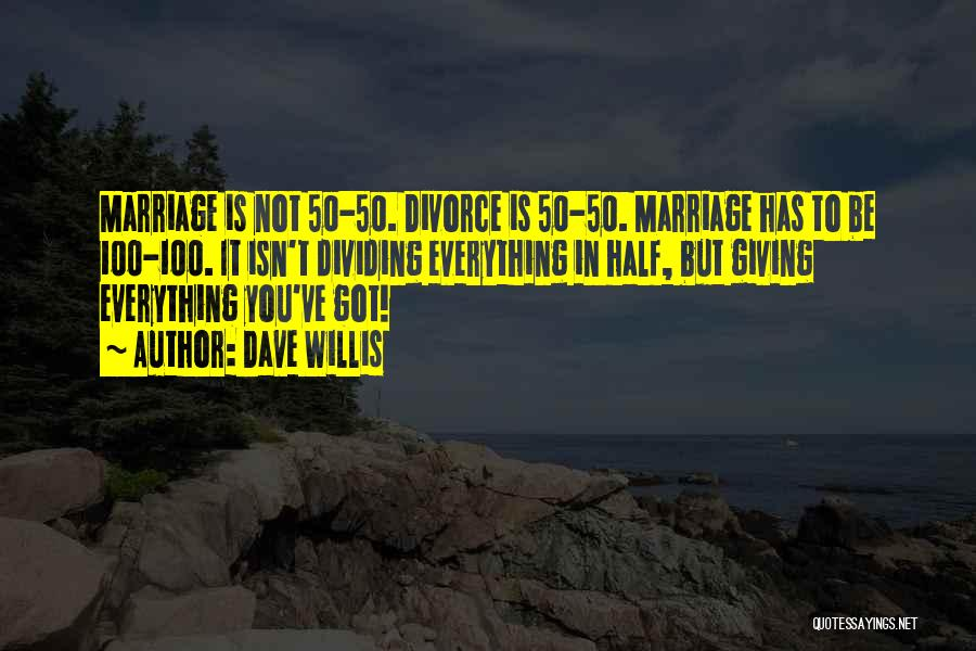 Marriage Isn't Quotes By Dave Willis