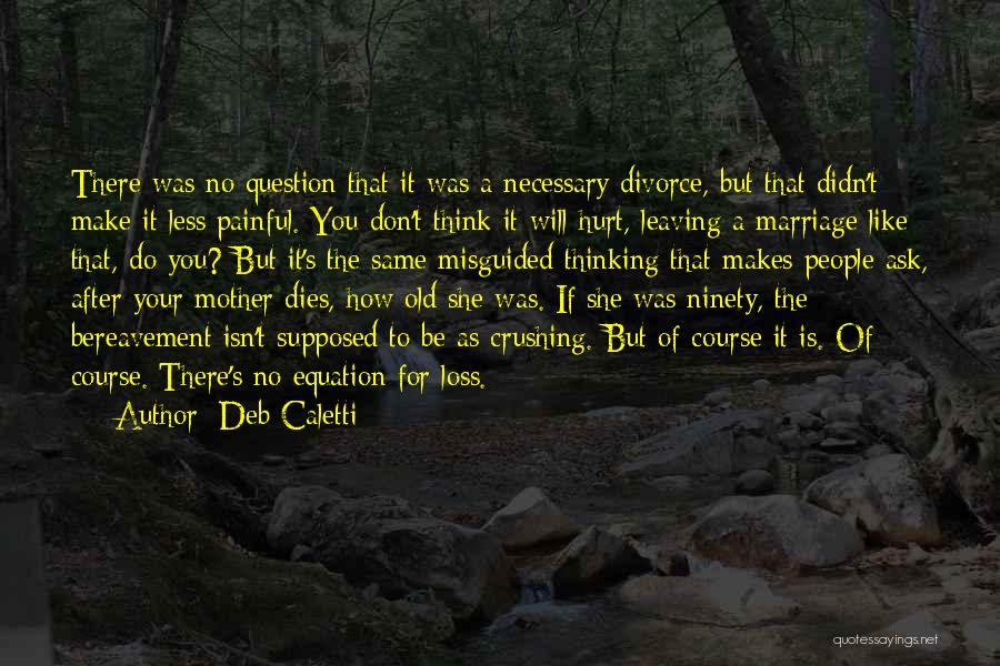 Marriage Isn't Quotes By Deb Caletti