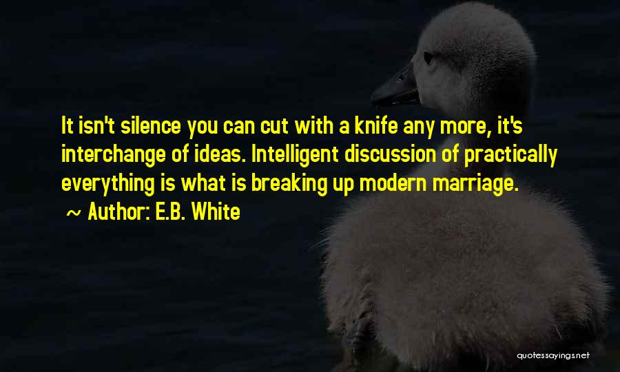 Marriage Isn't Quotes By E.B. White