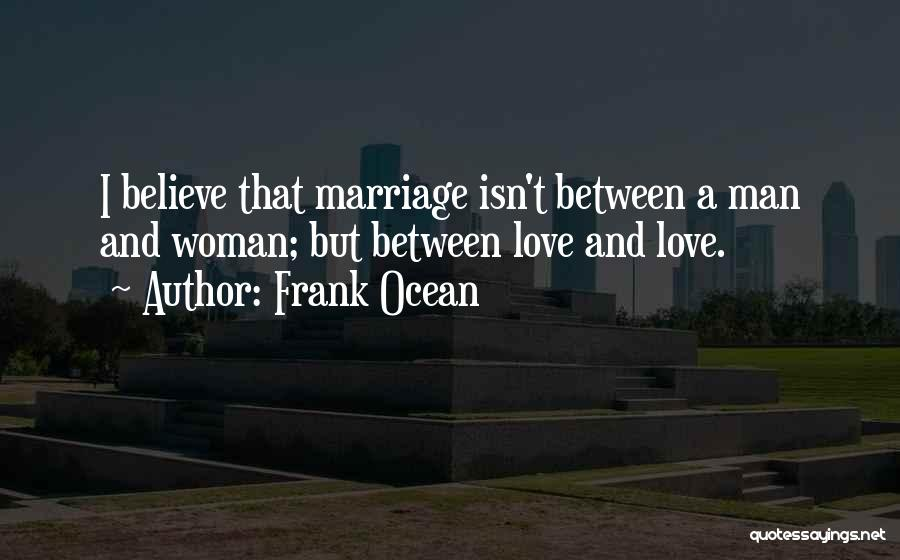 Marriage Isn't Quotes By Frank Ocean