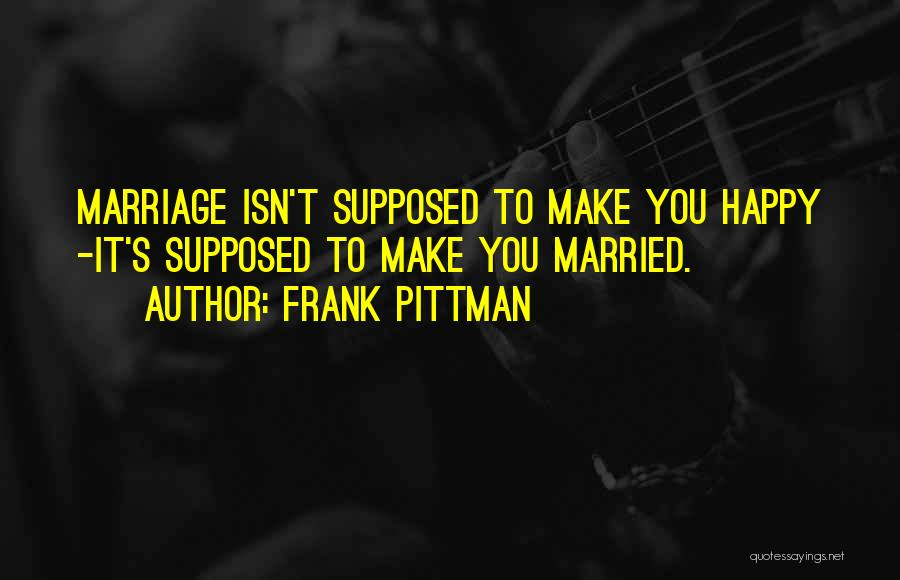 Marriage Isn't Quotes By Frank Pittman