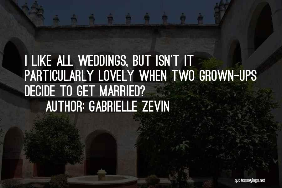 Marriage Isn't Quotes By Gabrielle Zevin