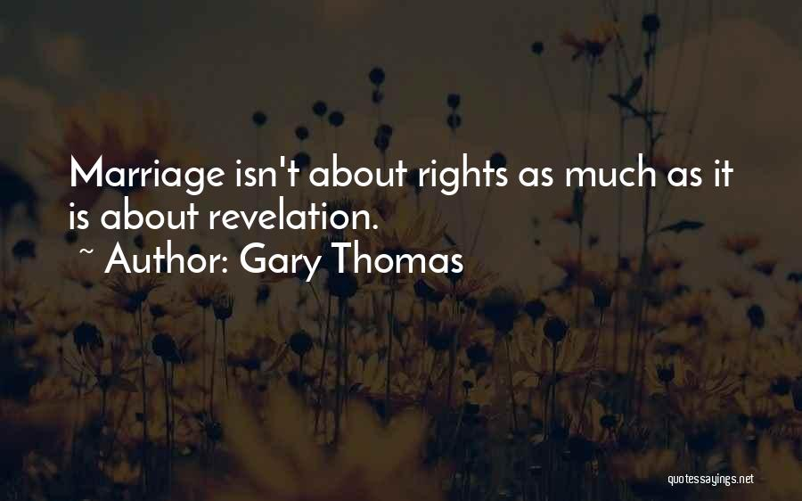 Marriage Isn't Quotes By Gary Thomas