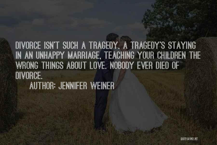 Marriage Isn't Quotes By Jennifer Weiner