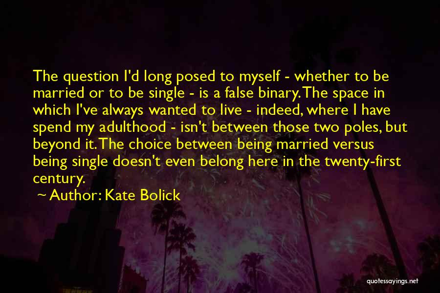 Marriage Isn't Quotes By Kate Bolick