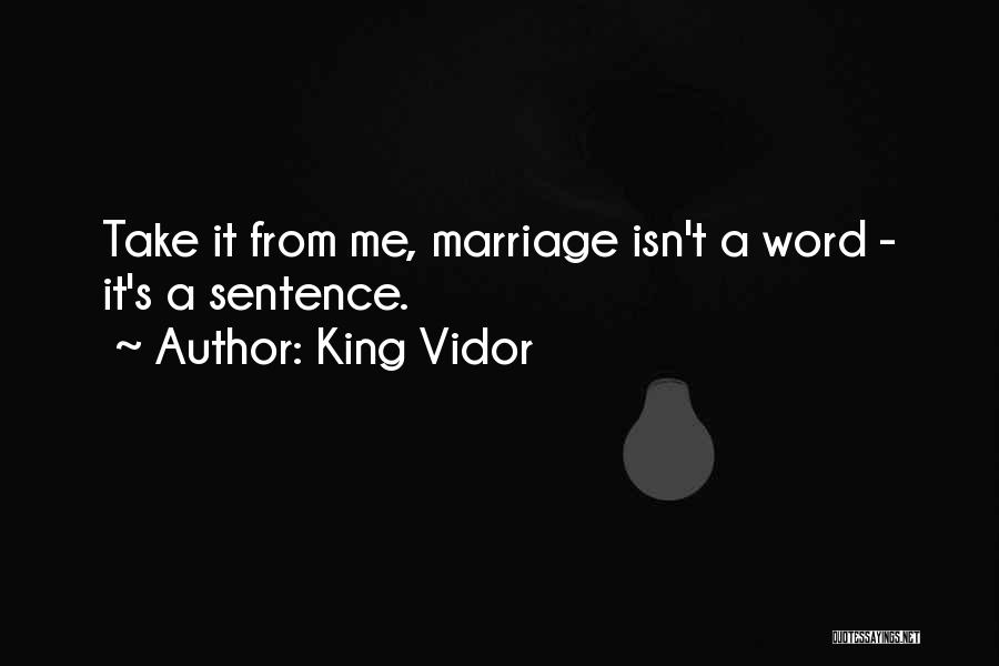 Marriage Isn't Quotes By King Vidor
