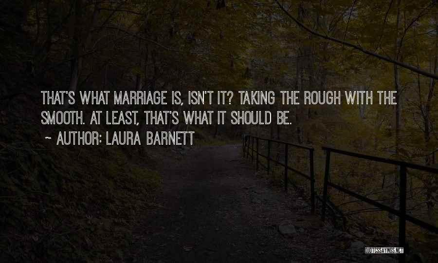 Marriage Isn't Quotes By Laura Barnett