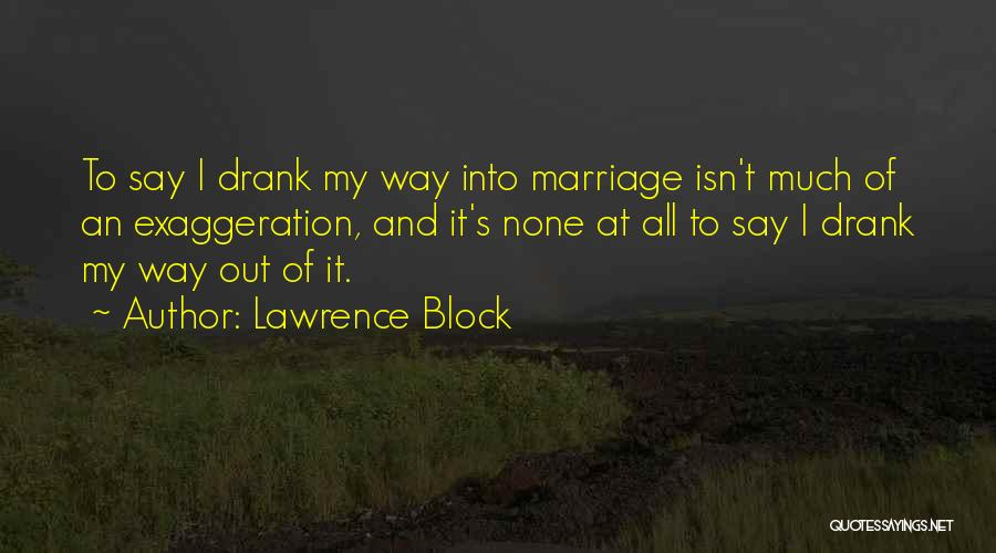 Marriage Isn't Quotes By Lawrence Block