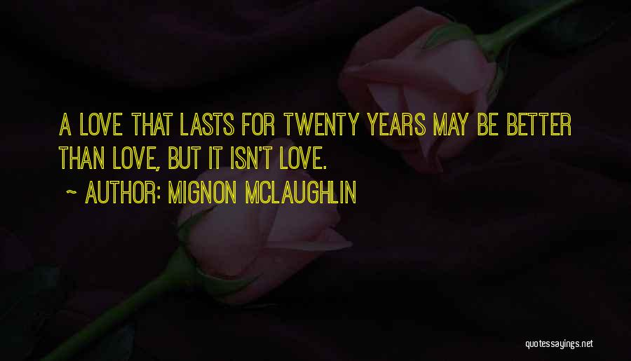 Marriage Isn't Quotes By Mignon McLaughlin
