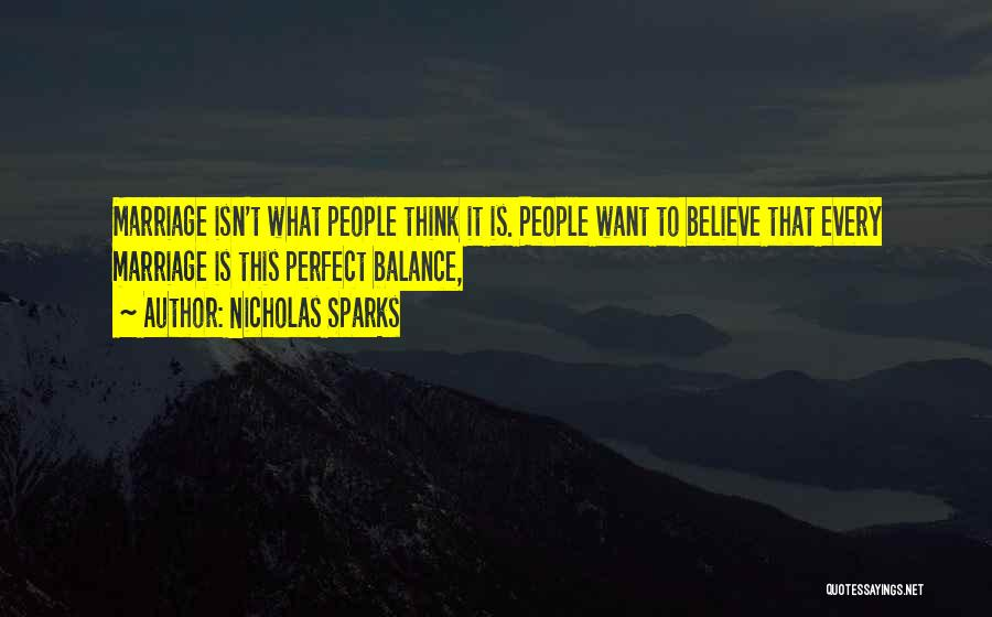 Marriage Isn't Quotes By Nicholas Sparks