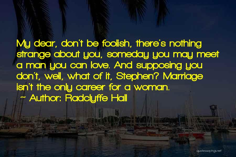 Marriage Isn't Quotes By Radclyffe Hall