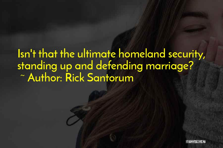Marriage Isn't Quotes By Rick Santorum