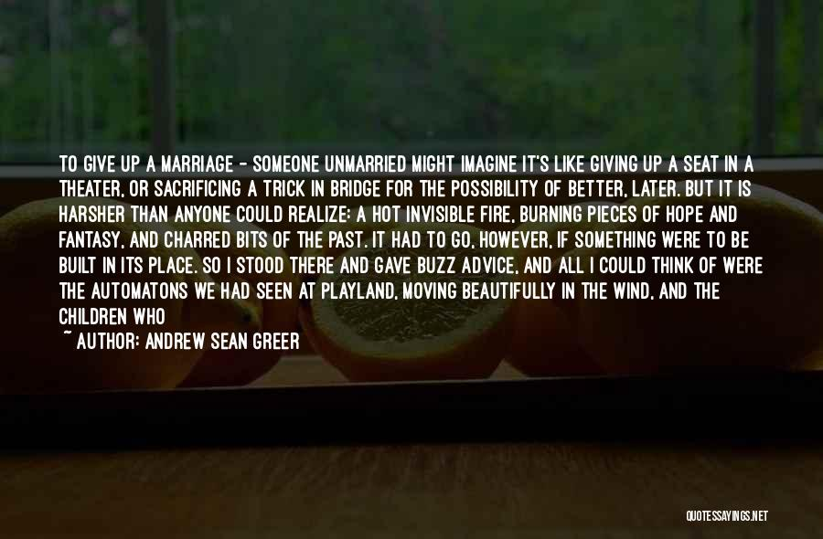 Marriage Later In Life Quotes By Andrew Sean Greer