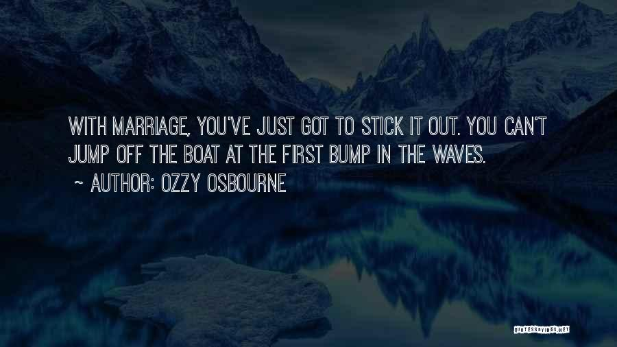 Marriage Of Sticks Quotes By Ozzy Osbourne
