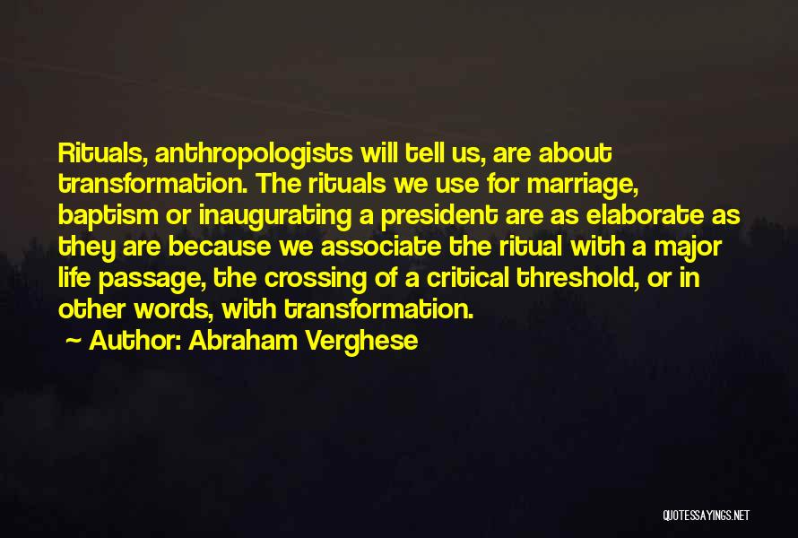 Marriage Rituals Quotes By Abraham Verghese