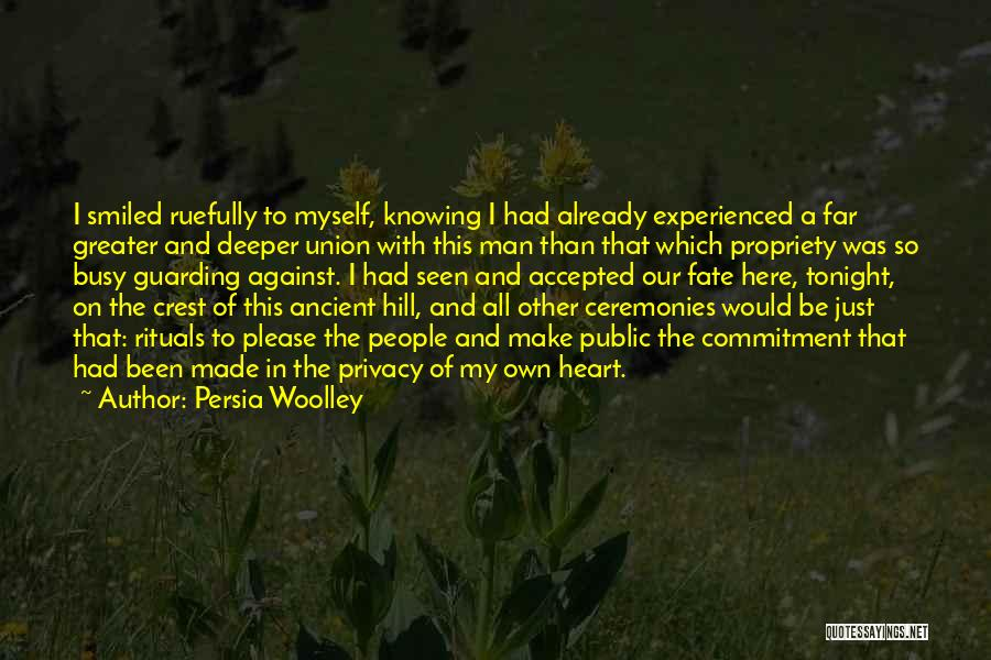 Marriage Rituals Quotes By Persia Woolley