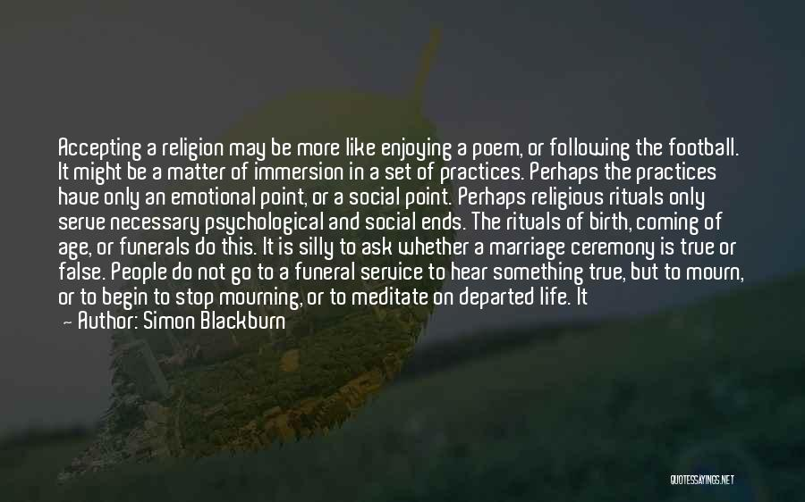 Marriage Rituals Quotes By Simon Blackburn