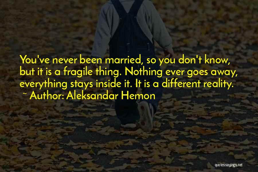 Married Quotes By Aleksandar Hemon