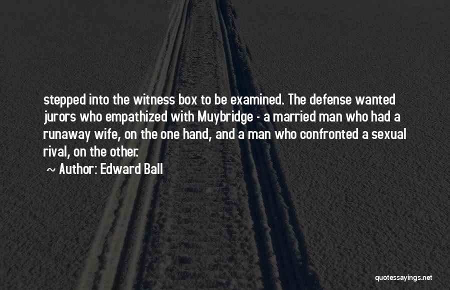 Married Quotes By Edward Ball