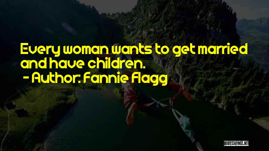 Married Quotes By Fannie Flagg