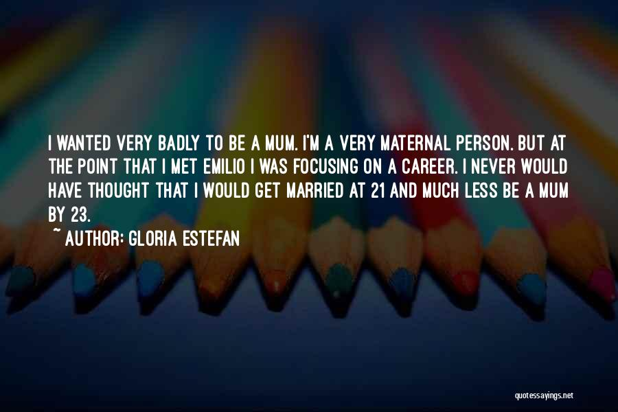 Married Quotes By Gloria Estefan