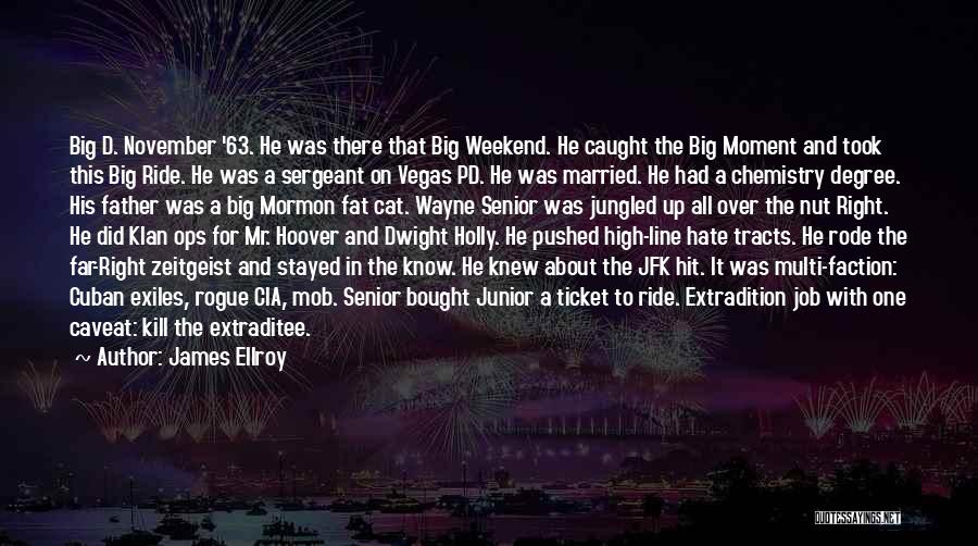 Married Quotes By James Ellroy