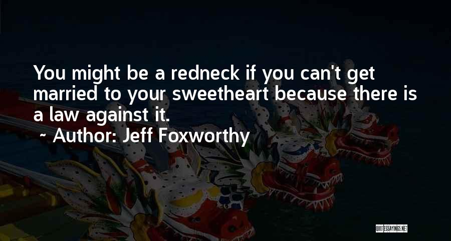 Married Quotes By Jeff Foxworthy