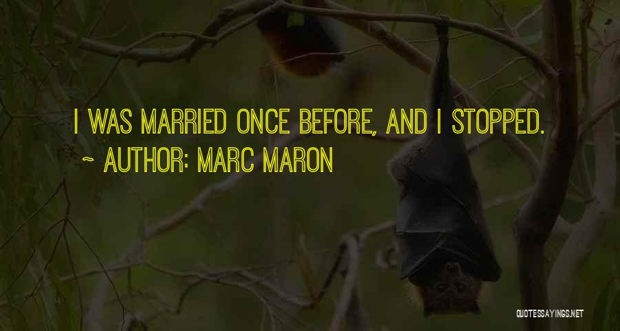 Married Quotes By Marc Maron