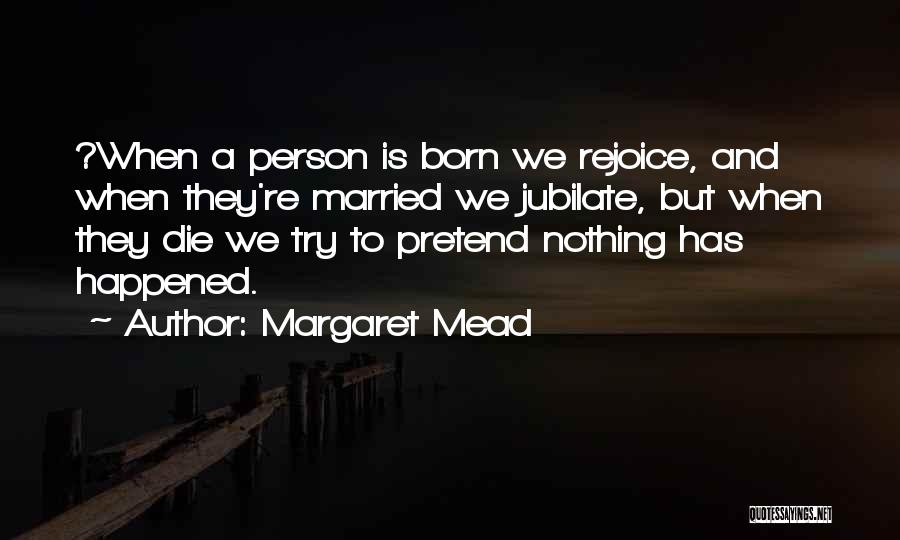 Married Quotes By Margaret Mead