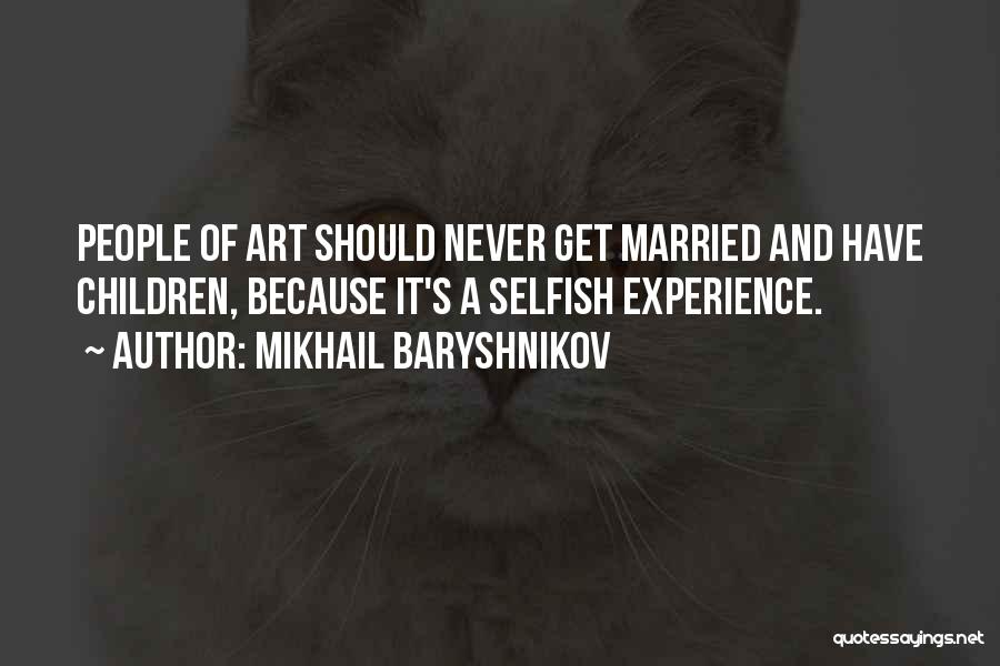 Married Quotes By Mikhail Baryshnikov