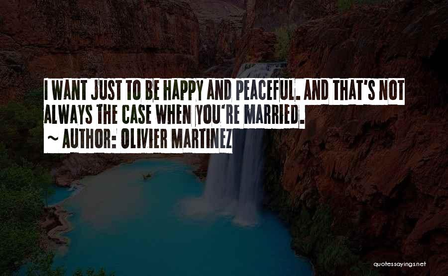 Married Quotes By Olivier Martinez