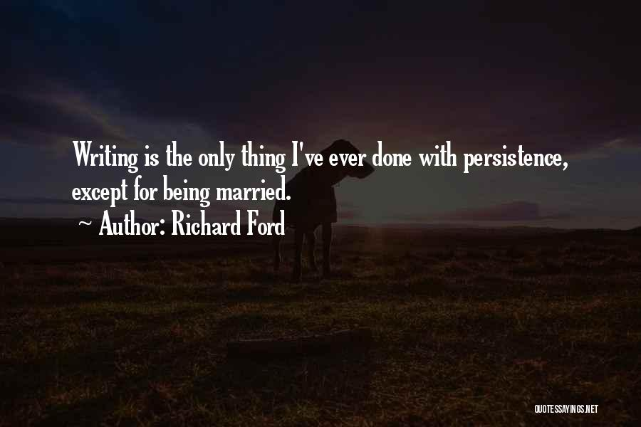 Married Quotes By Richard Ford