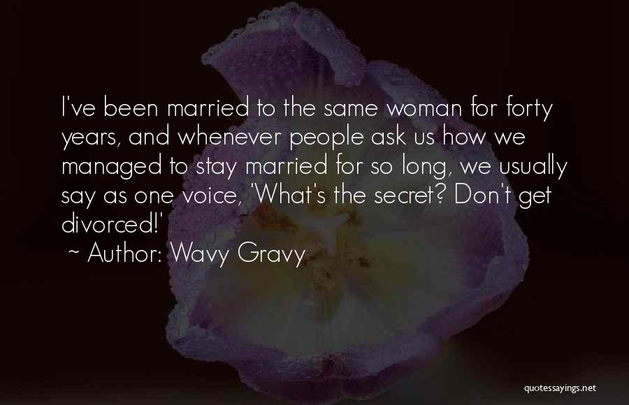 Married Quotes By Wavy Gravy