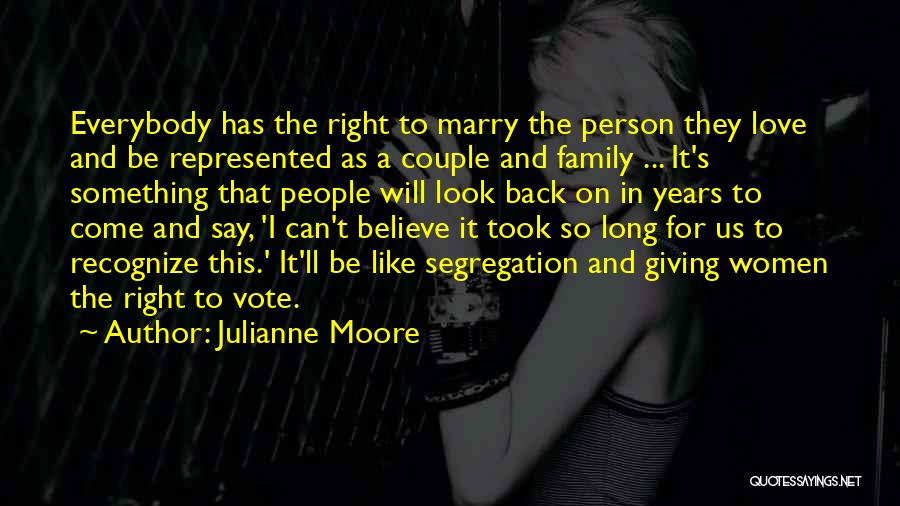 Marry Couple Quotes By Julianne Moore