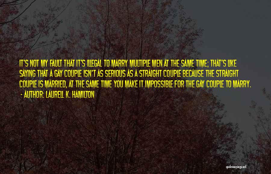 Marry Couple Quotes By Laurell K. Hamilton