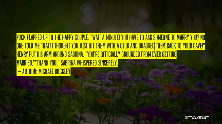 Marry Couple Quotes By Michael Buckley