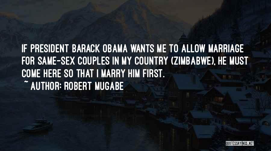 Marry Couple Quotes By Robert Mugabe