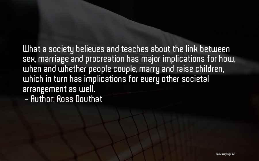 Marry Couple Quotes By Ross Douthat