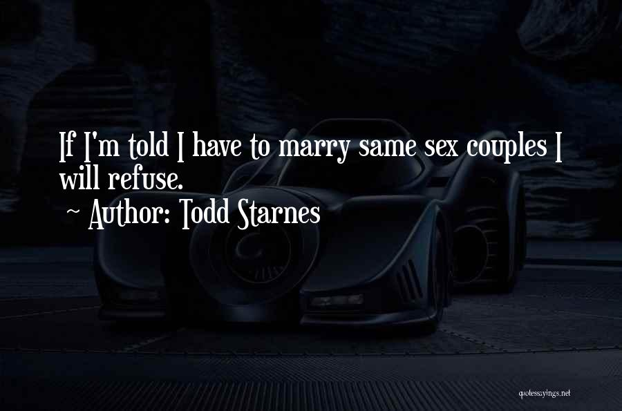 Marry Couple Quotes By Todd Starnes