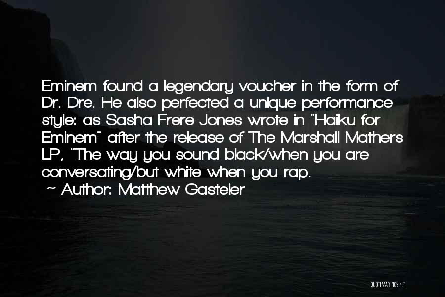 Marshall Mathers Lp Quotes By Matthew Gasteier