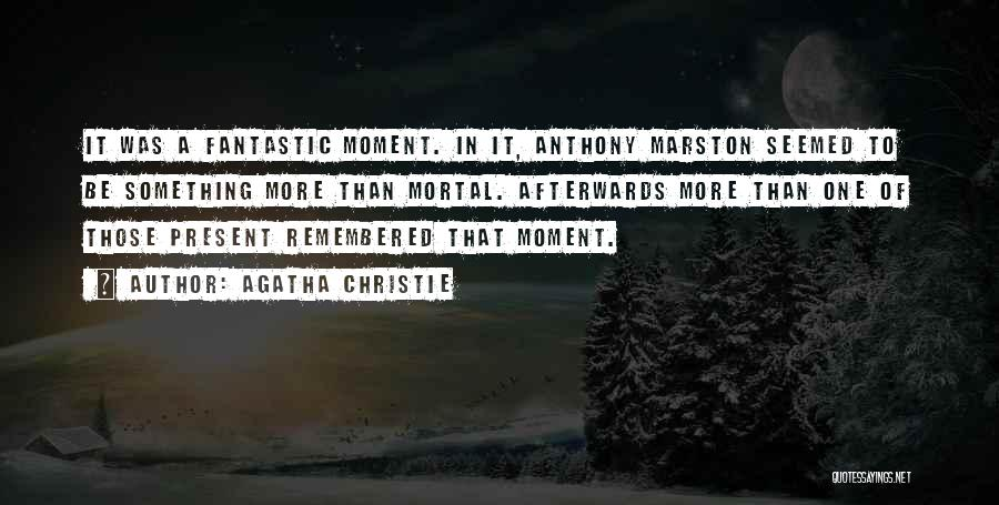Marston Quotes By Agatha Christie