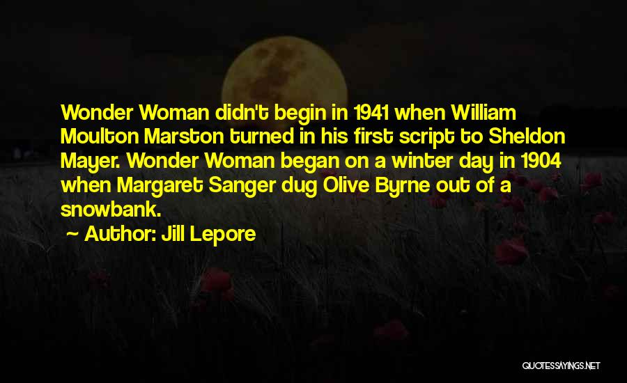 Marston Quotes By Jill Lepore