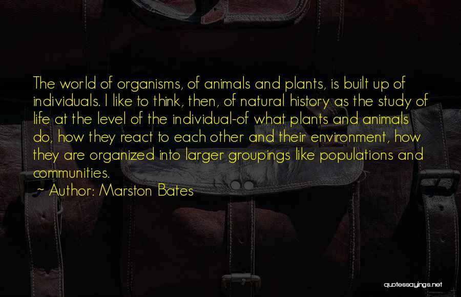 Marston Quotes By Marston Bates