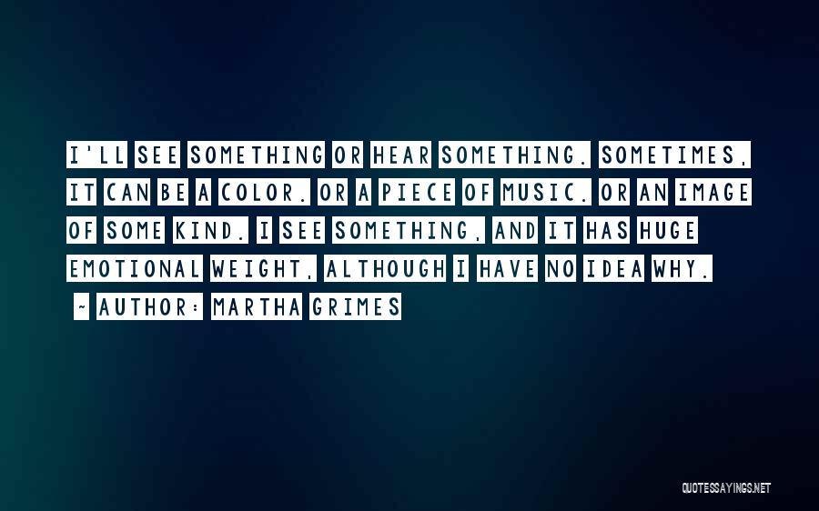 Martha Grimes Quotes 1081220