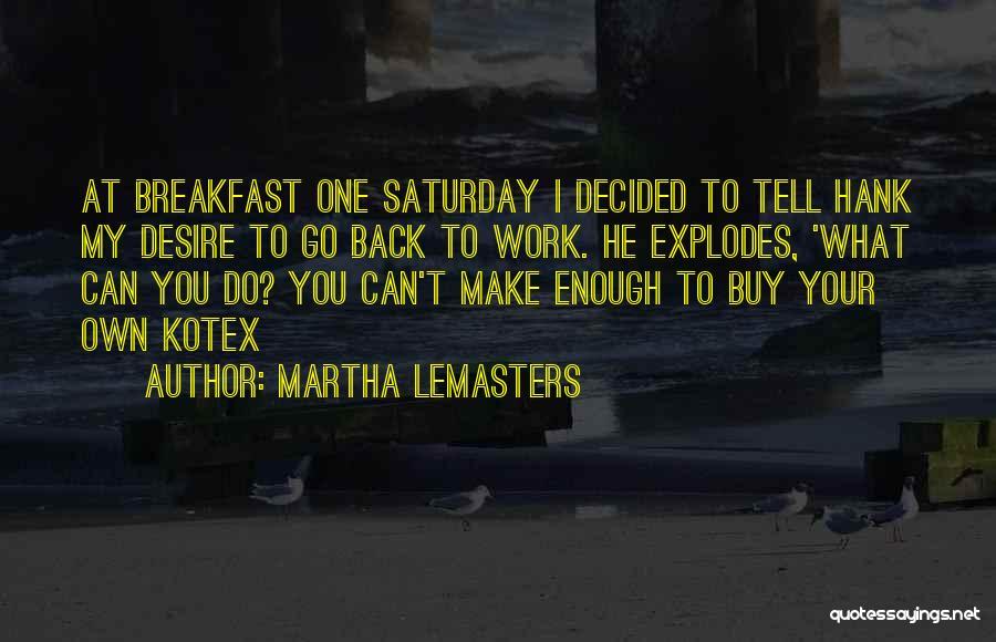 Martha Lemasters Quotes 725884