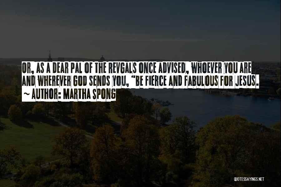 Martha Spong Quotes 1292920