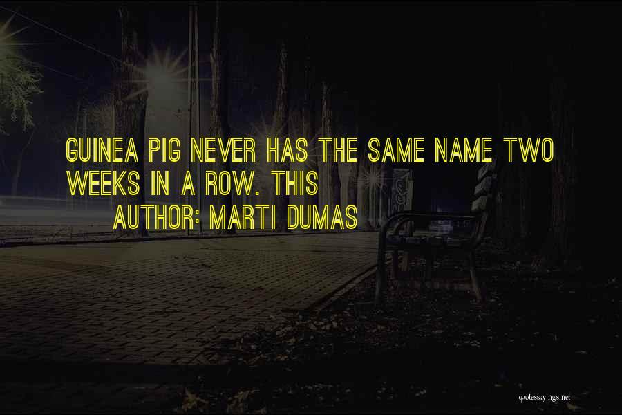 Marti Dumas Quotes 516900