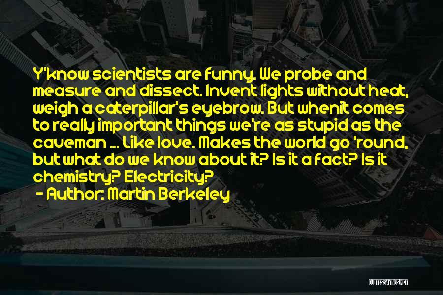 Martin Berkeley Quotes 1600563